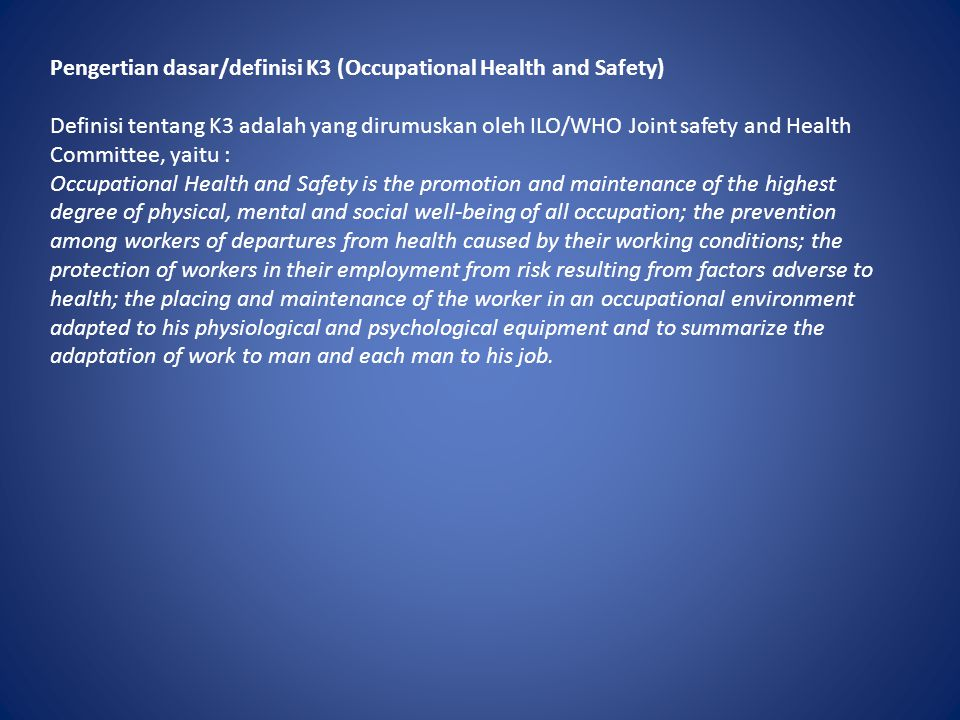 Pengertian dasar/definisi K3 (Occupational Health and Safety)