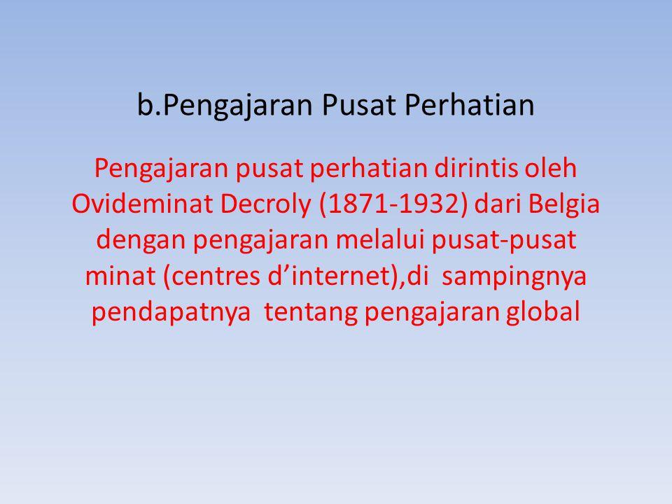 b.Pengajaran Pusat Perhatian