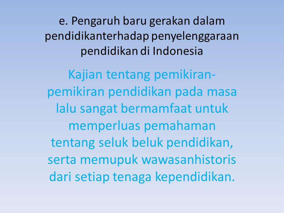 e. Pengaruh baru gerakan dalam pendidikanterhadap penyelenggaraan pendidikan di Indonesia