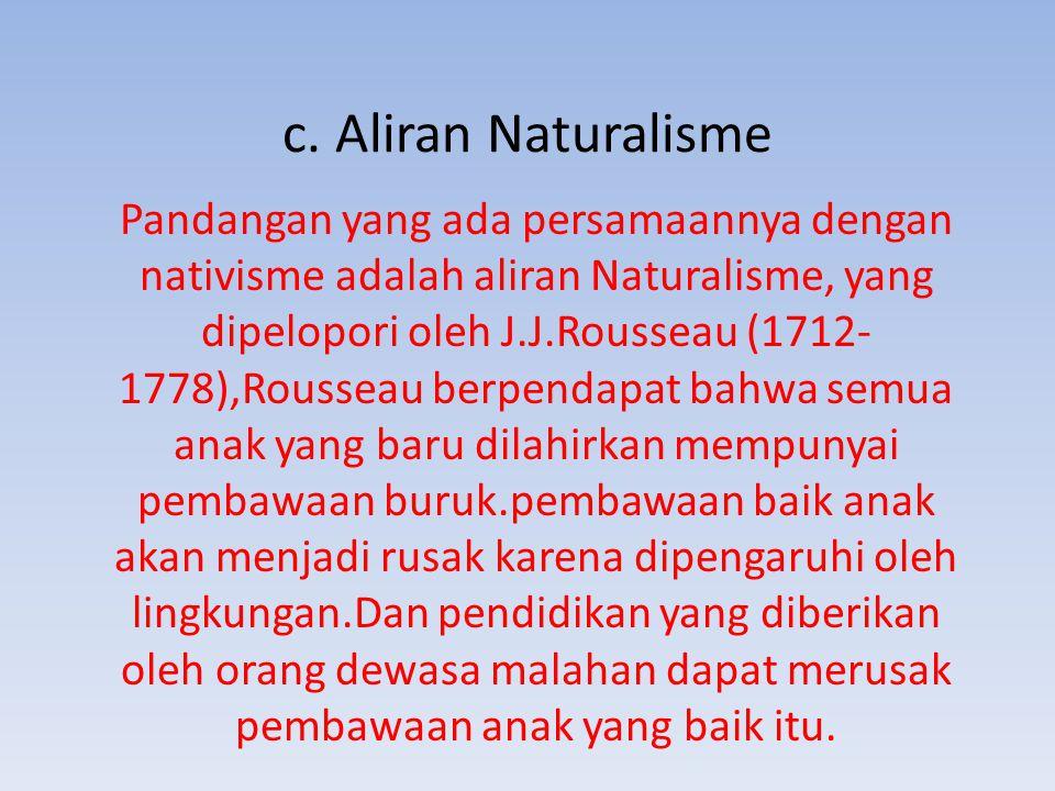 c. Aliran Naturalisme