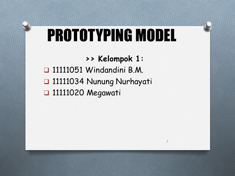 PROTOTYPING MODEL >> Kelompok 1: 11111051 Windandini B.M.