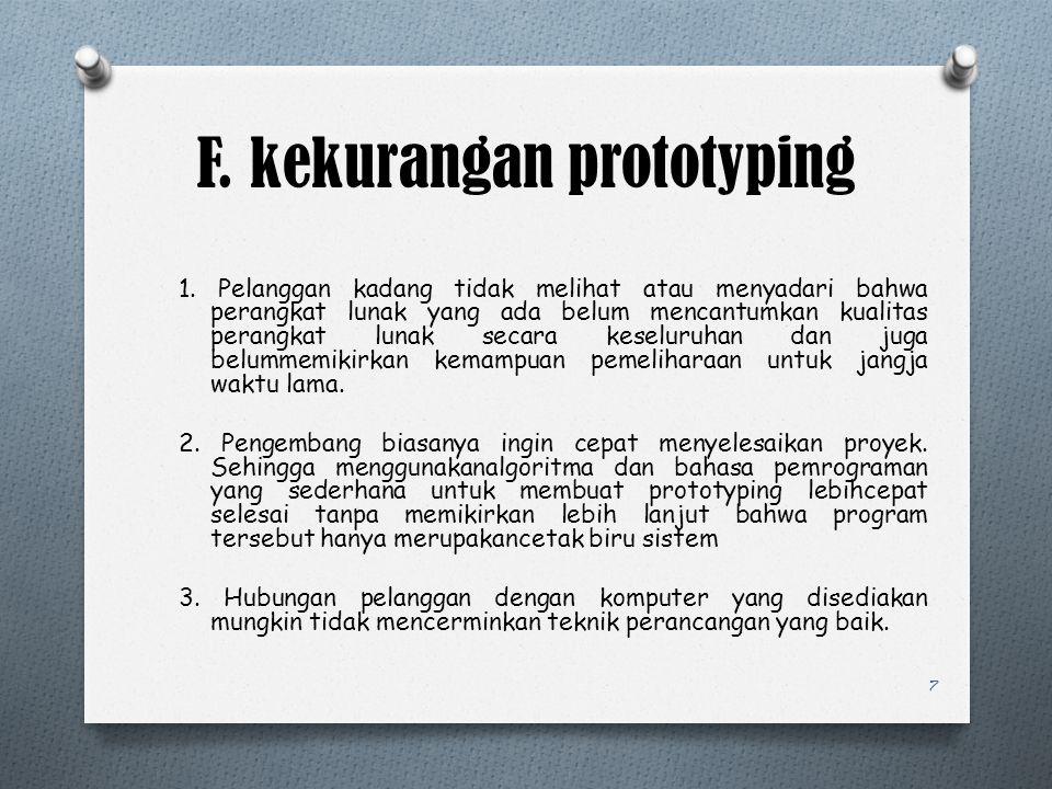 F. kekurangan prototyping