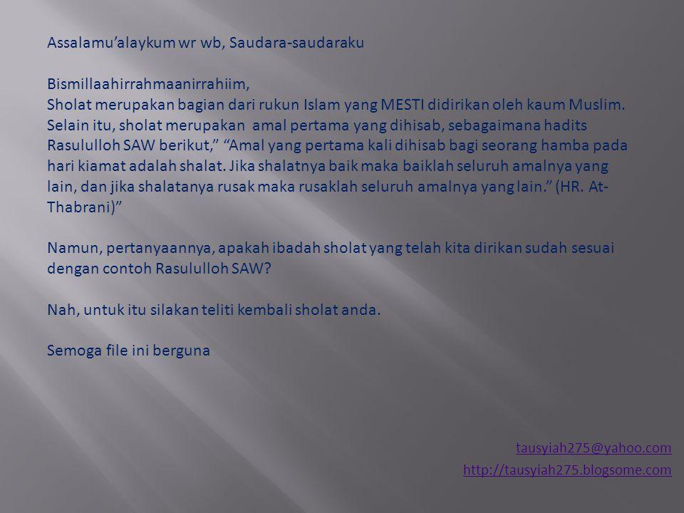 Assalamu'alaykum wr wb, Saudara-saudaraku Bismillaahirrahmaanirrahiim,