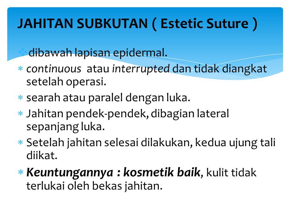 JAHITAN SUBKUTAN ( Estetic Suture )