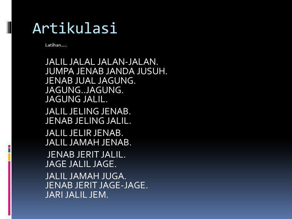 Artikulasi JALIL JELING JENAB. JENAB JELING JALIL.