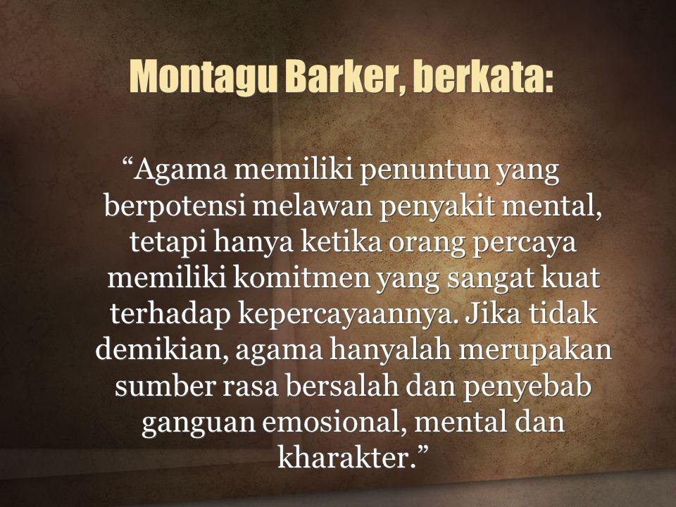 Montagu Barker, berkata: