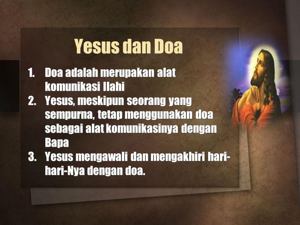 Yesus dan Doa Doa adalah merupakan alat komunikasi Ilahi