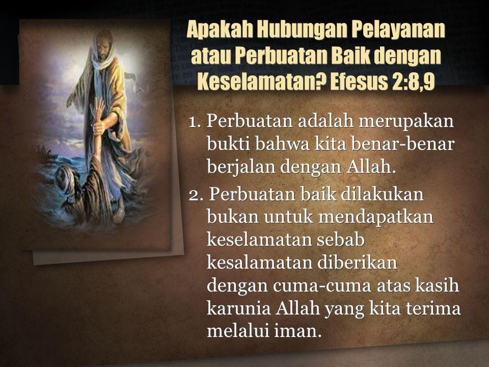 Apakah Hubungan Pelayanan atau Perbuatan Baik dengan Keselamatan