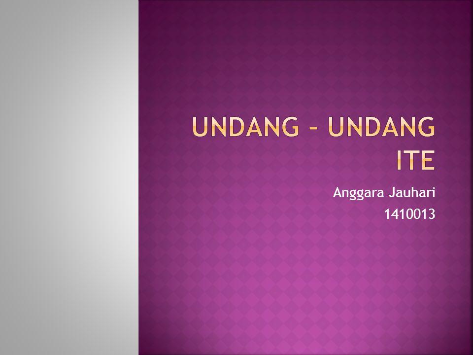 Undang – undang ITE Anggara Jauhari 1410013