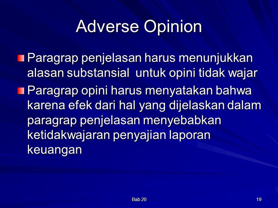 Adverse Opinion Paragrap penjelasan harus menunjukkan alasan substansial untuk opini tidak wajar.
