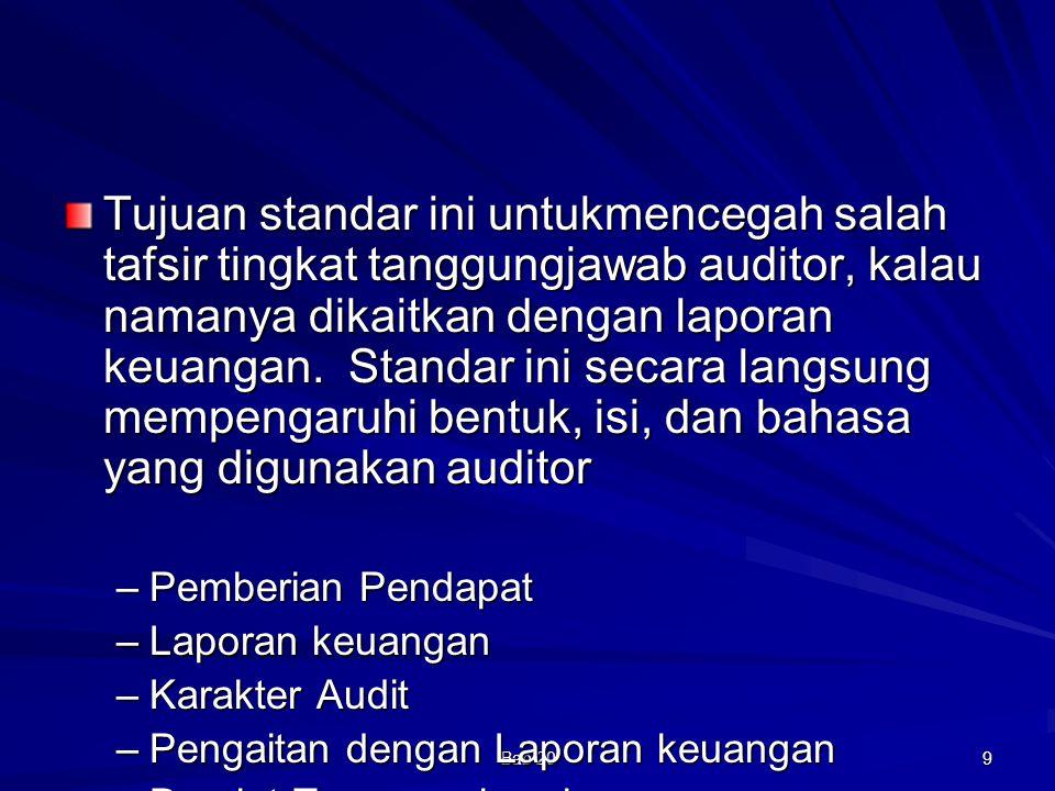 Tujuan standar ini untukmencegah salah tafsir tingkat tanggungjawab auditor, kalau namanya dikaitkan dengan laporan keuangan. Standar ini secara langsung mempengaruhi bentuk, isi, dan bahasa yang digunakan auditor