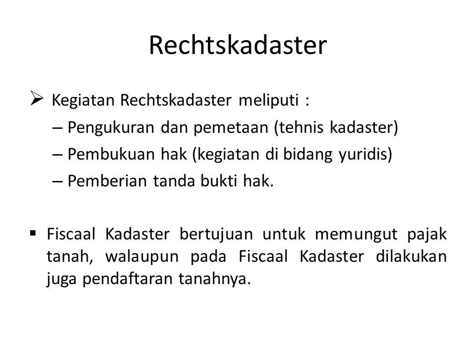 Rechtskadaster Kegiatan Rechtskadaster meliputi :