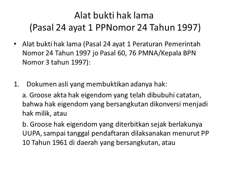 Alat bukti hak lama (Pasal 24 ayat 1 PPNomor 24 Tahun 1997)