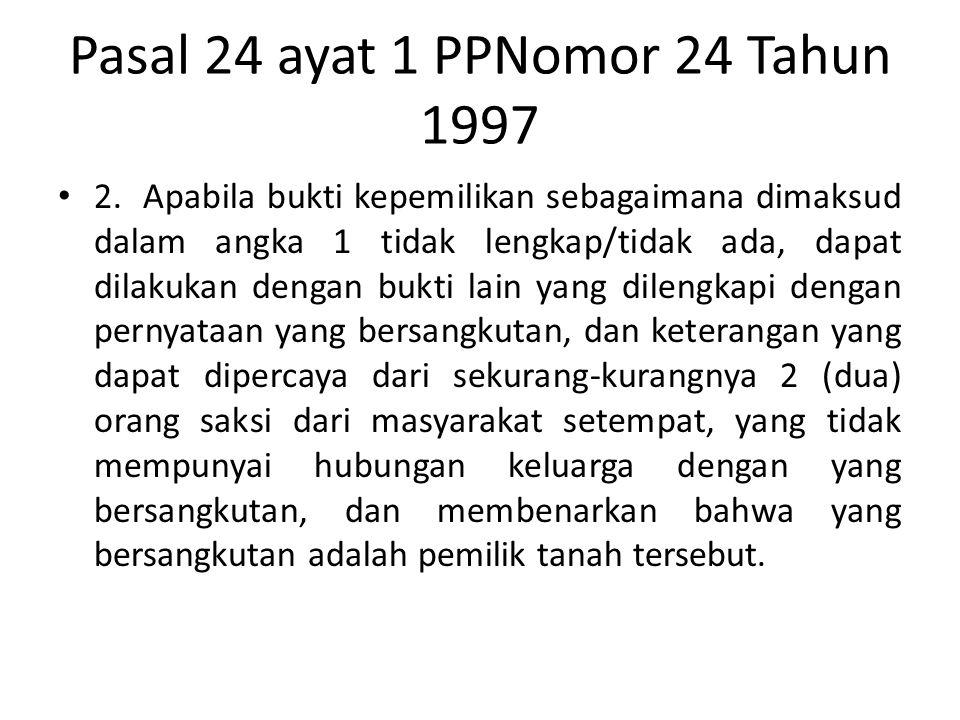 Pasal 24 ayat 1 PPNomor 24 Tahun 1997
