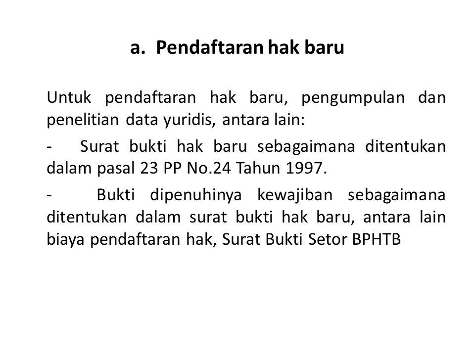a. Pendaftaran hak baru