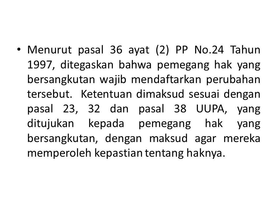 Menurut pasal 36 ayat (2) PP No