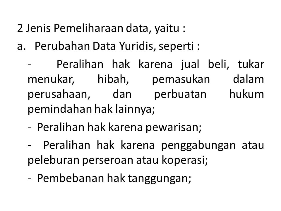 2 Jenis Pemeliharaan data, yaitu :