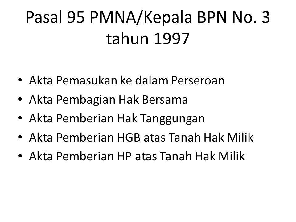 Pasal 95 PMNA/Kepala BPN No. 3 tahun 1997
