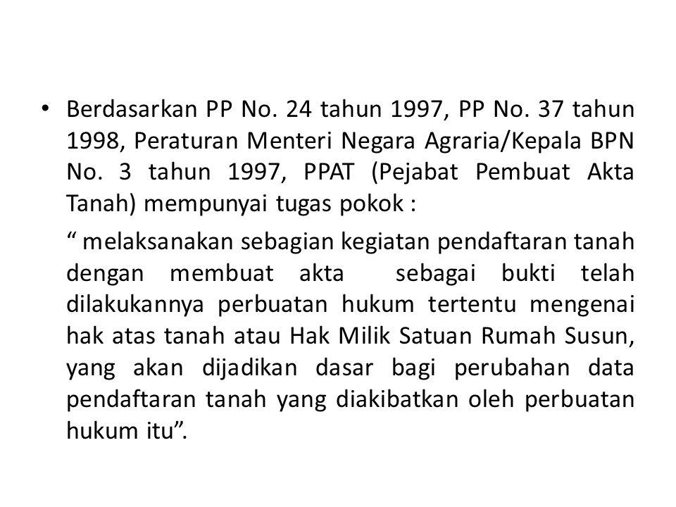 Berdasarkan PP No. 24 tahun 1997, PP No
