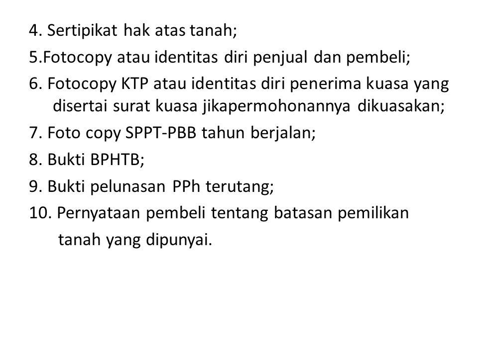 4. Sertipikat hak atas tanah;
