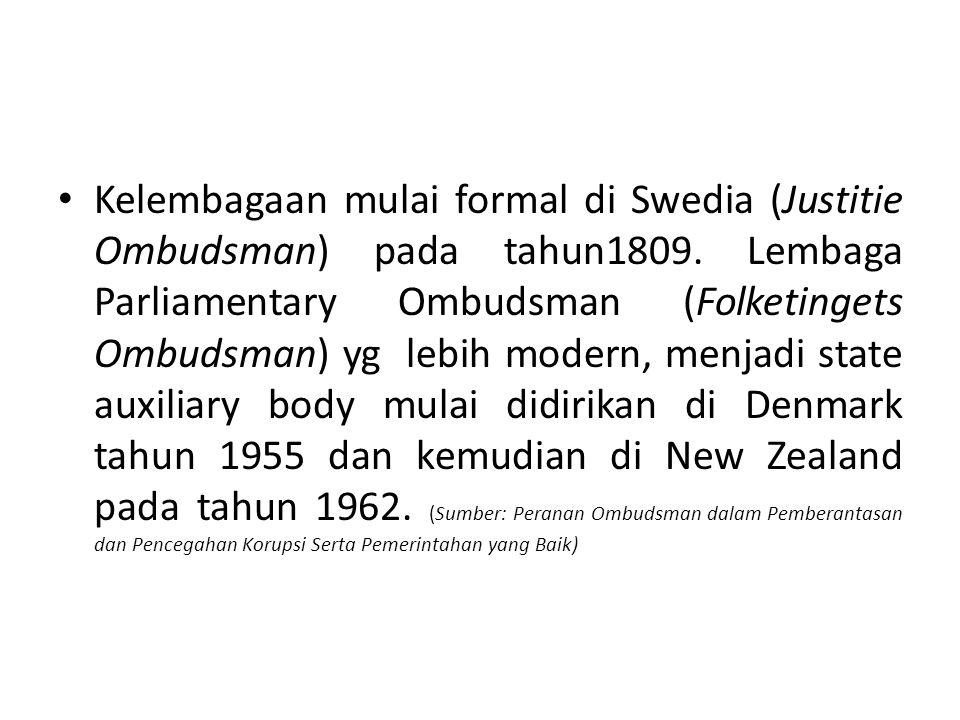 Kelembagaan mulai formal di Swedia (Justitie Ombudsman) pada tahun1809