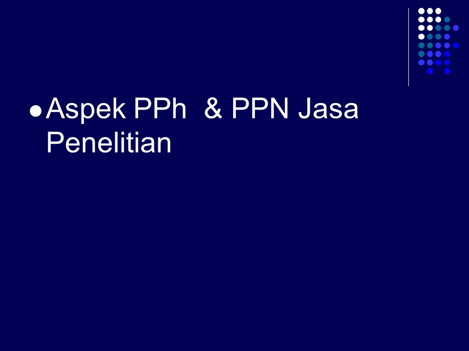 Aspek PPh & PPN Jasa Penelitian