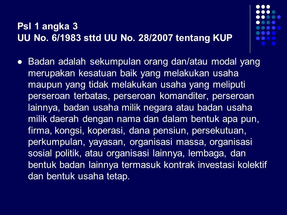 Psl 1 angka 3 UU No. 6/1983 sttd UU No. 28/2007 tentang KUP
