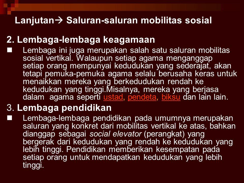 Lanjutan Saluran-saluran mobilitas sosial
