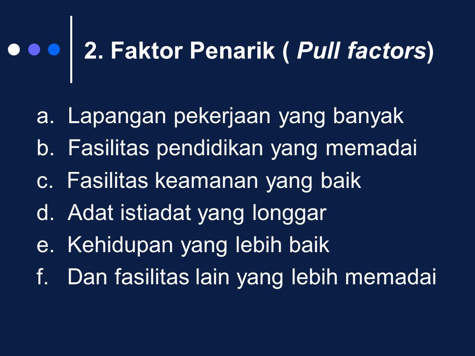 2. Faktor Penarik ( Pull factors)