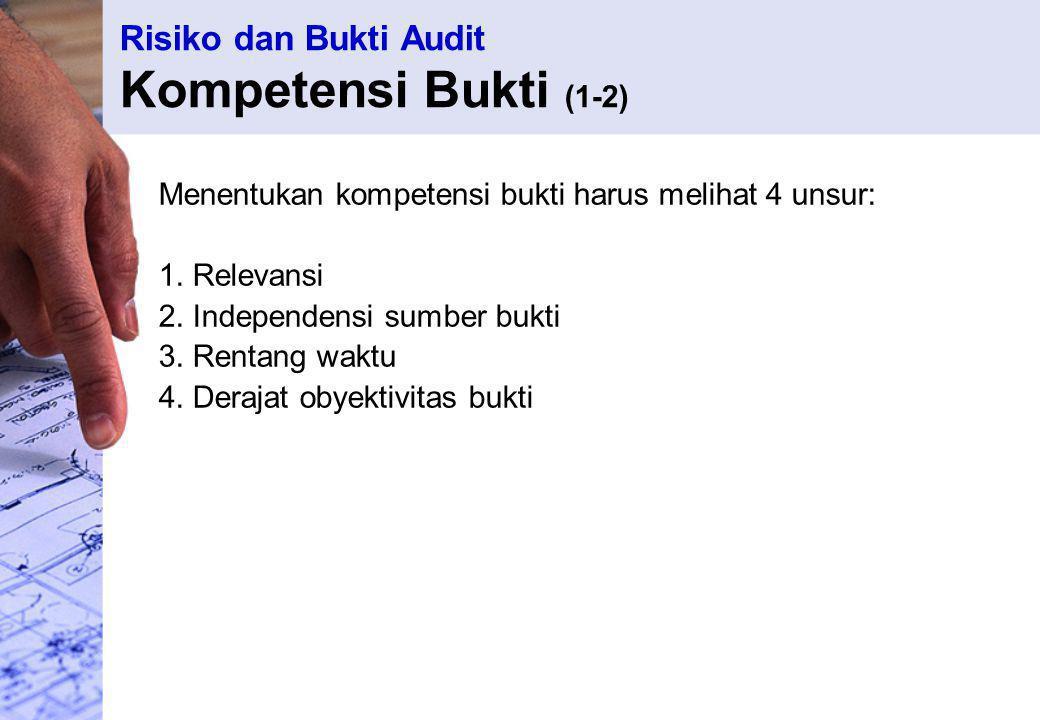 Risiko dan Bukti Audit Kompetensi Bukti (1-2)