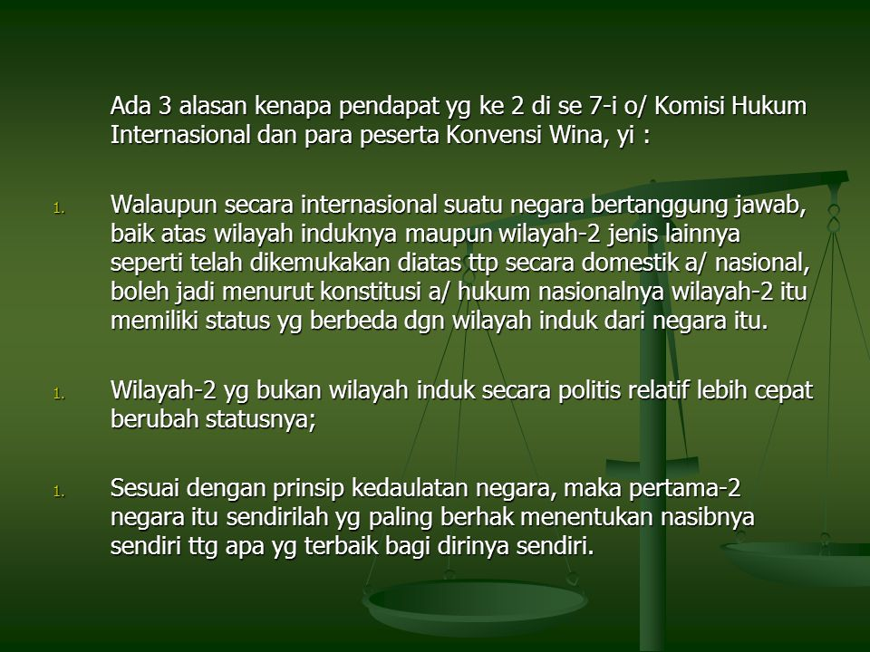 Ada 3 alasan kenapa pendapat yg ke 2 di se 7-i o/ Komisi Hukum Internasional dan para peserta Konvensi Wina, yi :