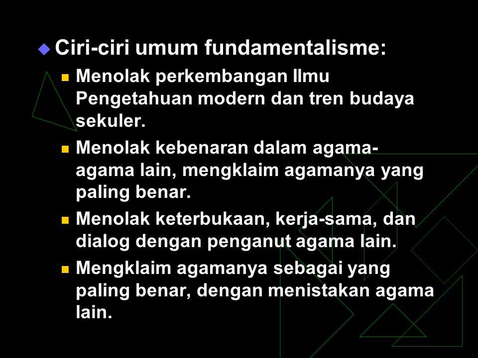 Ciri-ciri umum fundamentalisme: