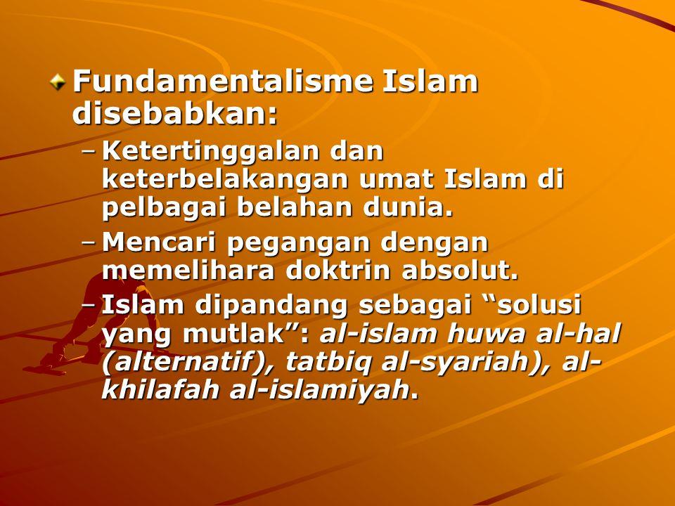 Fundamentalisme Islam disebabkan: