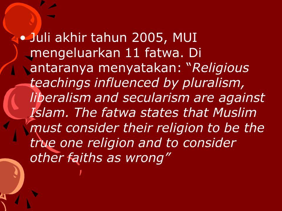 Juli akhir tahun 2005, MUI mengeluarkan 11 fatwa