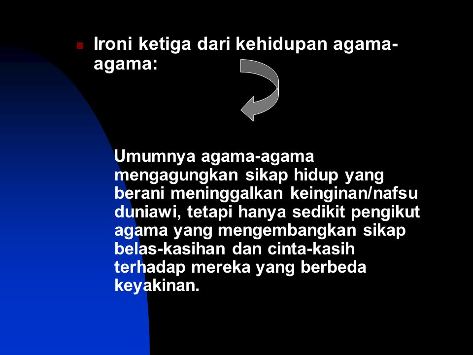 Ironi ketiga dari kehidupan agama-agama: