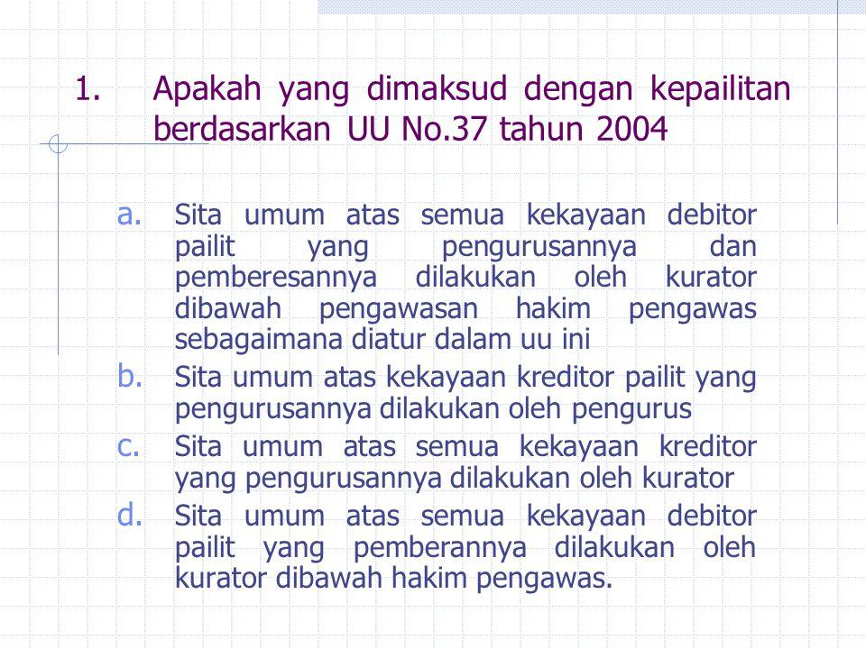 Apakah yang dimaksud dengan kepailitan berdasarkan UU No.37 tahun 2004