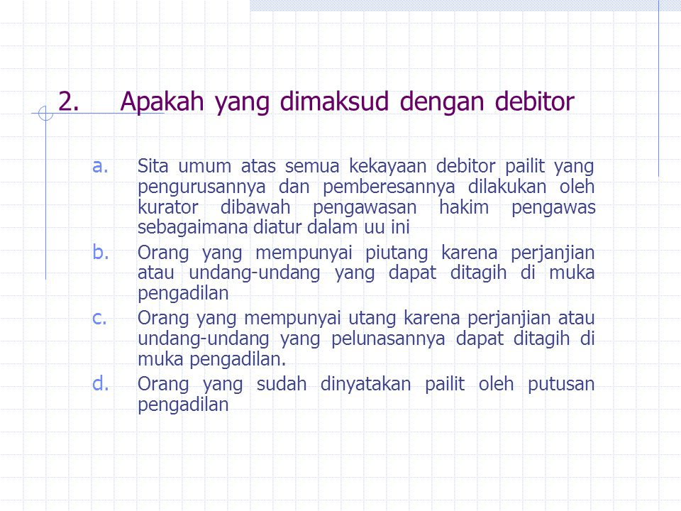 2. Apakah yang dimaksud dengan debitor