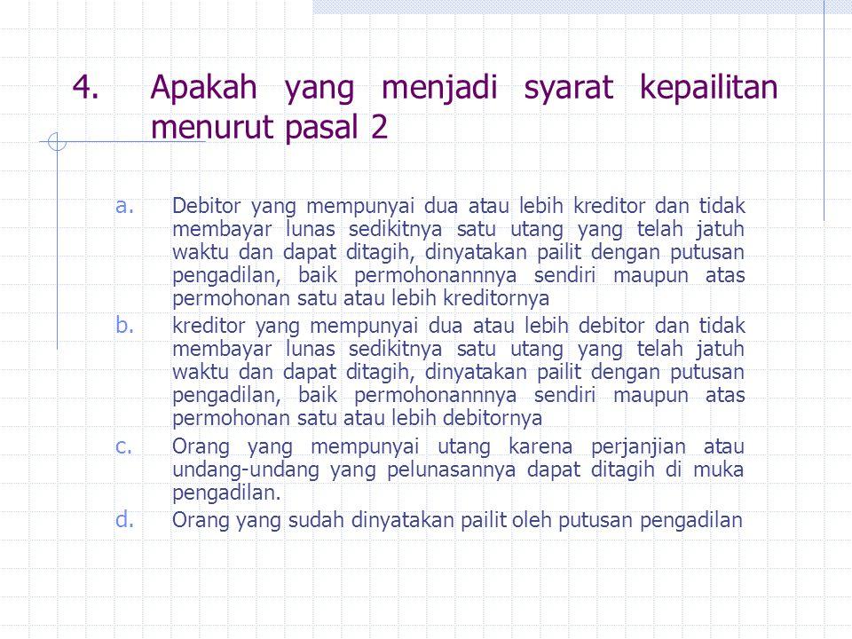 4. Apakah yang menjadi syarat kepailitan menurut pasal 2
