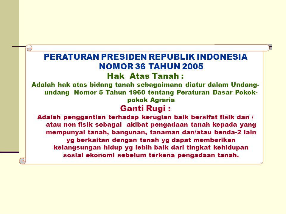 PERATURAN PRESIDEN REPUBLIK INDONESIA NOMOR 36 TAHUN 2005