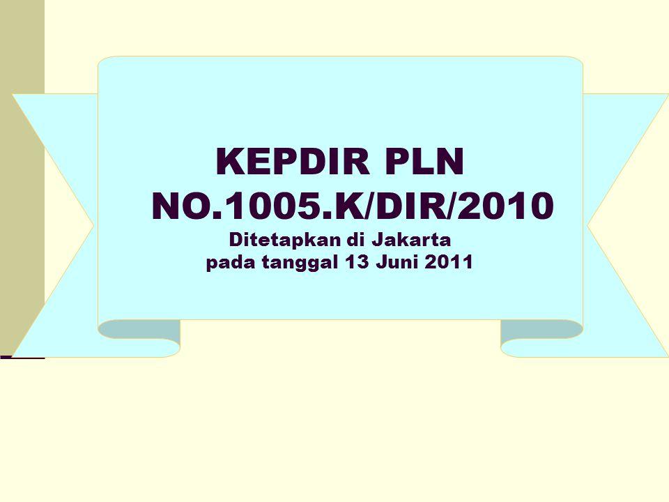 KEPDIR PLN NO.1005.K/DIR/2010 Ditetapkan di Jakarta