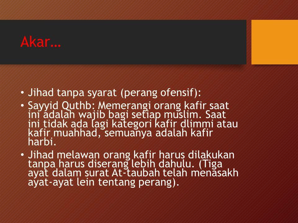 Akar… Jihad tanpa syarat (perang ofensif):