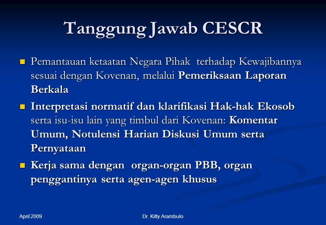 Tanggung Jawab CESCR Pemantauan ketaatan Negara Pihak terhadap Kewajibannya sesuai dengan Kovenan, melalui Pemeriksaan Laporan Berkala.
