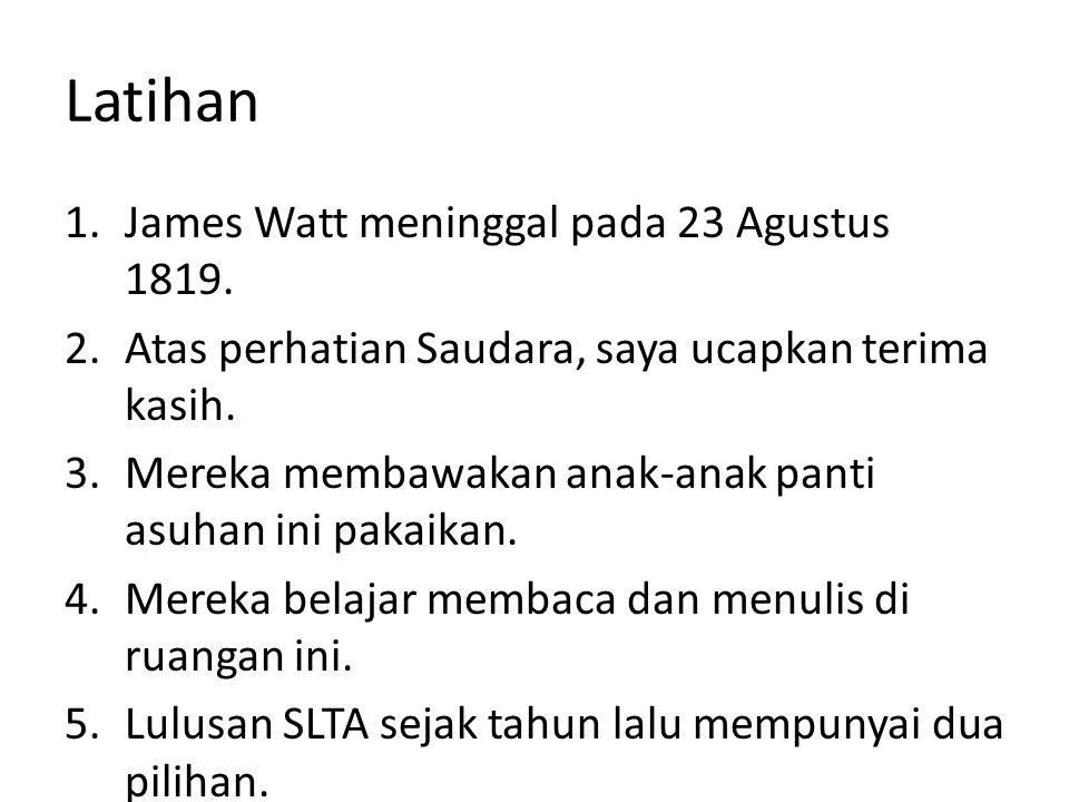Latihan James Watt meninggal pada 23 Agustus 1819.