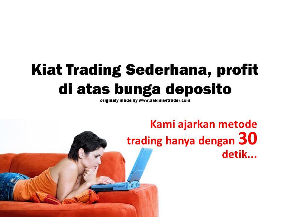 Kami ajarkan metode trading hanya dengan 30 detik...