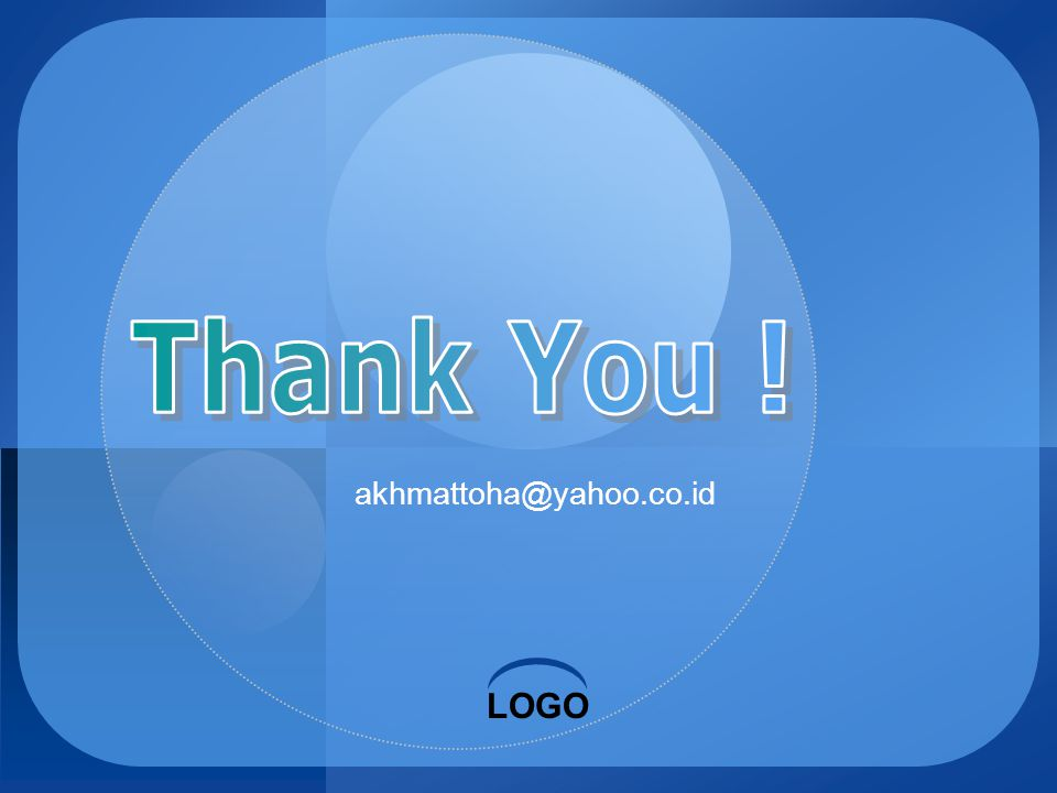 Thank You ! akhmattoha@yahoo.co.id