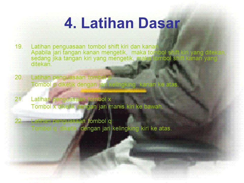 4. Latihan Dasar Latihan penguasaan tombol shift kiri dan kanan