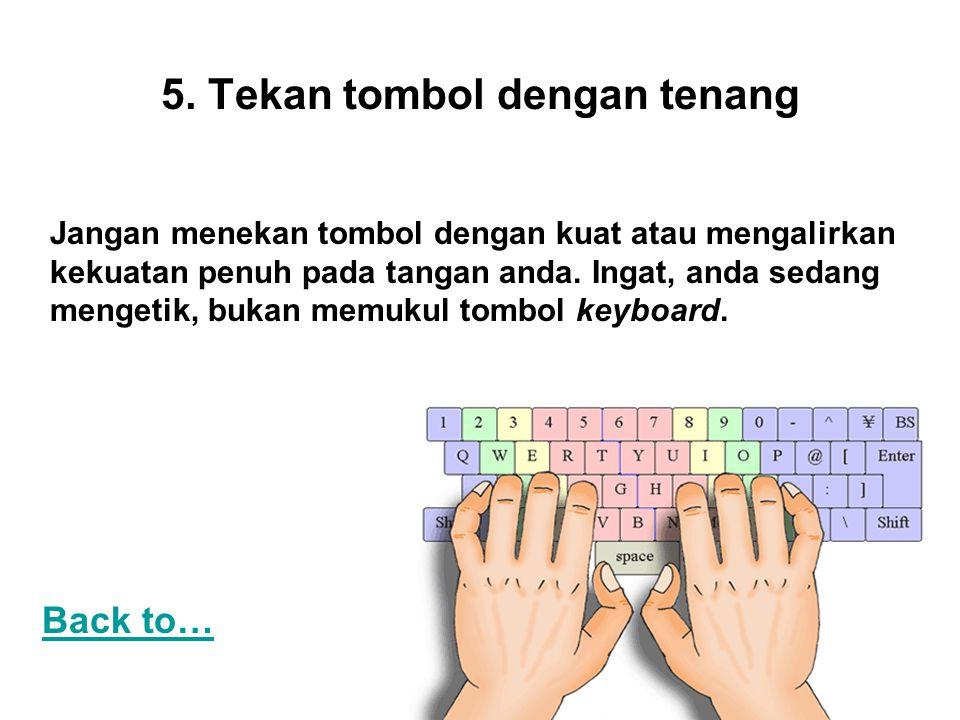 5. Tekan tombol dengan tenang