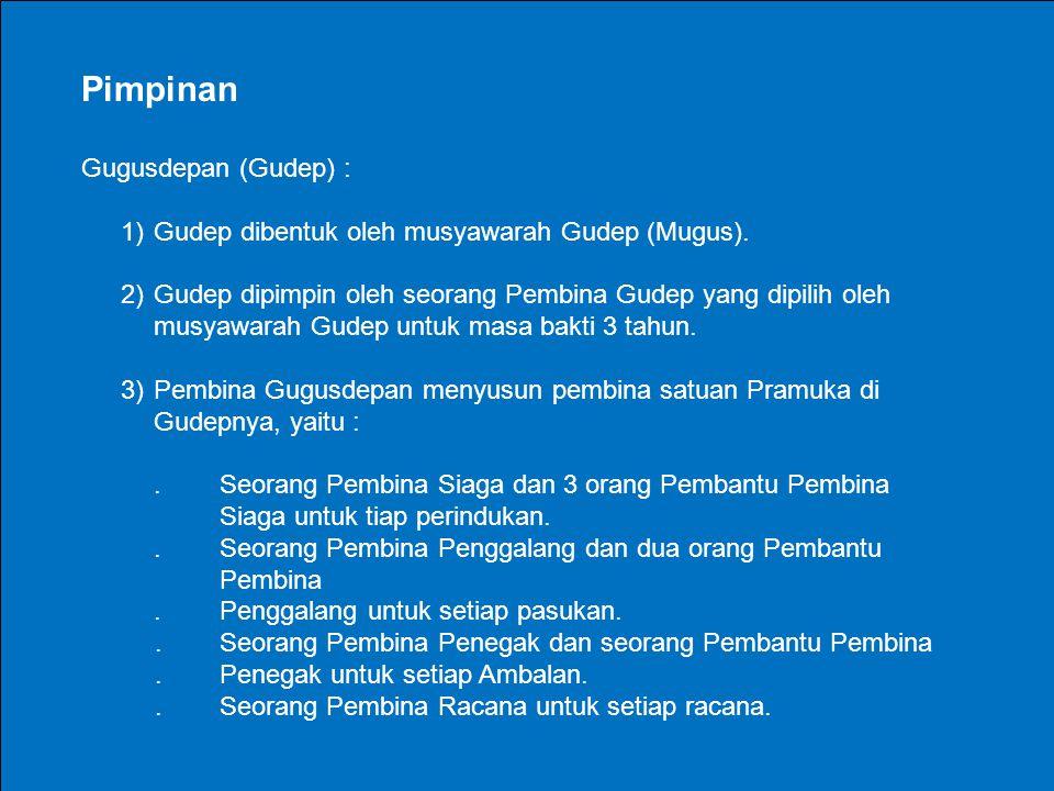 Pimpinan Gugusdepan (Gudep) :