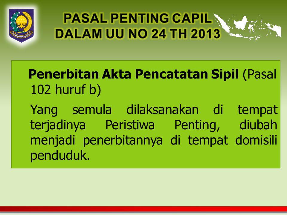 PASAL PENTING CAPIL DALAM UU NO 24 TH 2013
