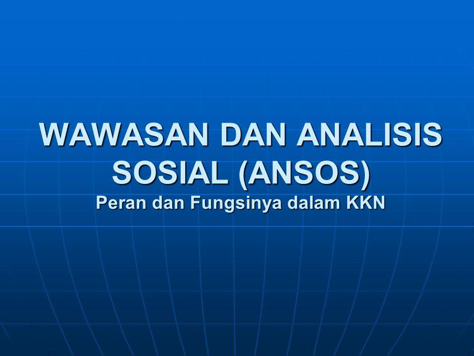 WAWASAN DAN ANALISIS SOSIAL (ANSOS) Peran dan Fungsinya dalam KKN